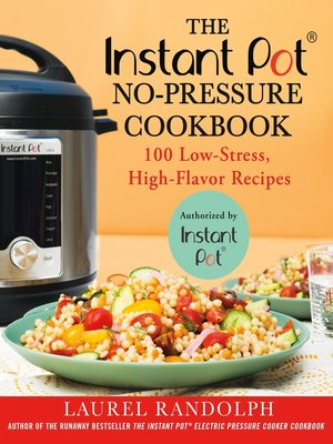 cover image of The Instant Pot® No-Pressure Cookbook